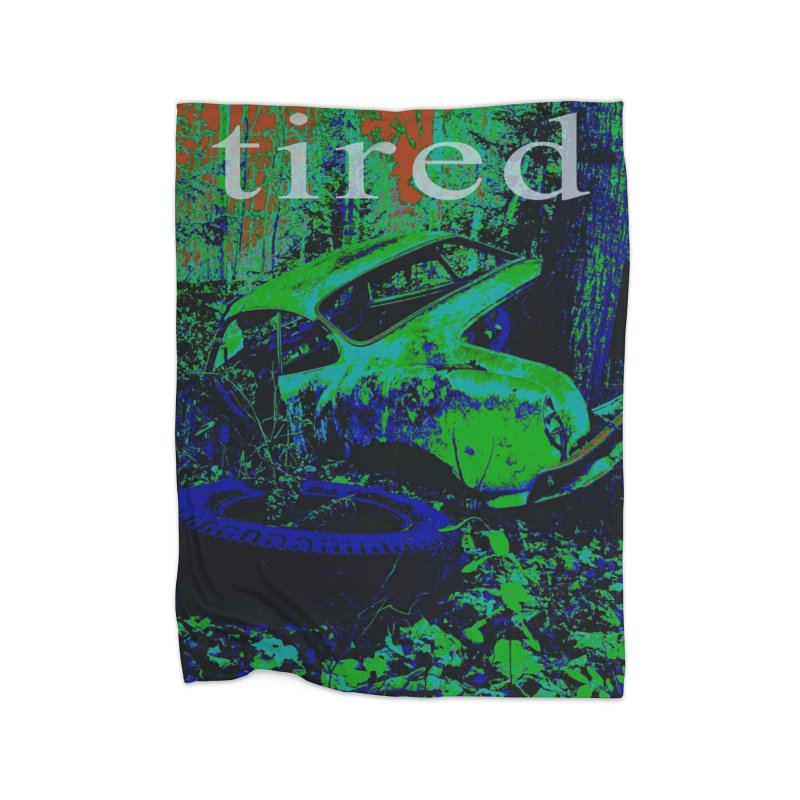 Tired Home Blanket by RNF's Artist Shop