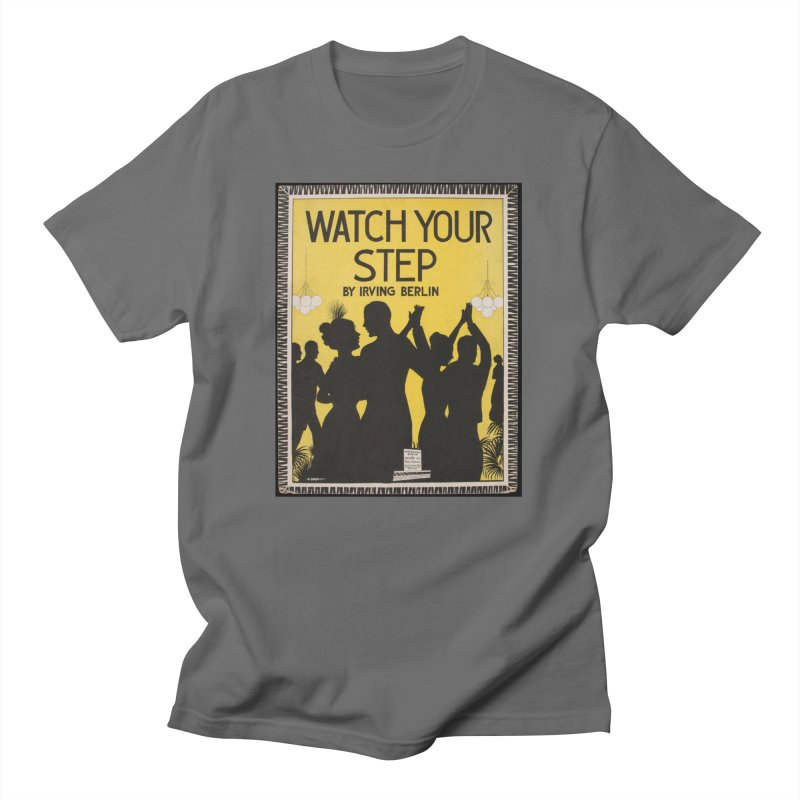 Watch Your Step Men's T-Shirt by RNF's Artist Shop