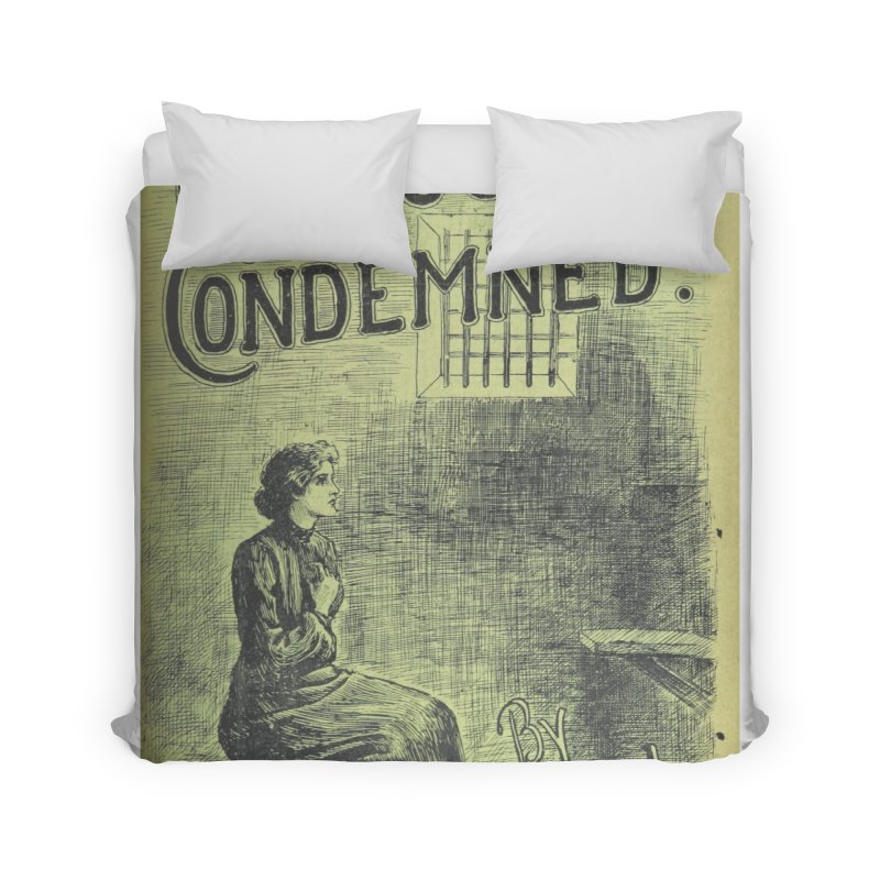 Condemed Home Duvet by RNF's Artist Shop