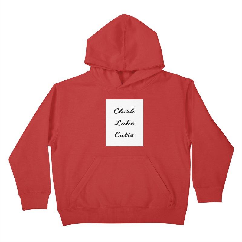 Clark Lake Cutie Script Kids Pullover Hoody by RNF's Artist Shop