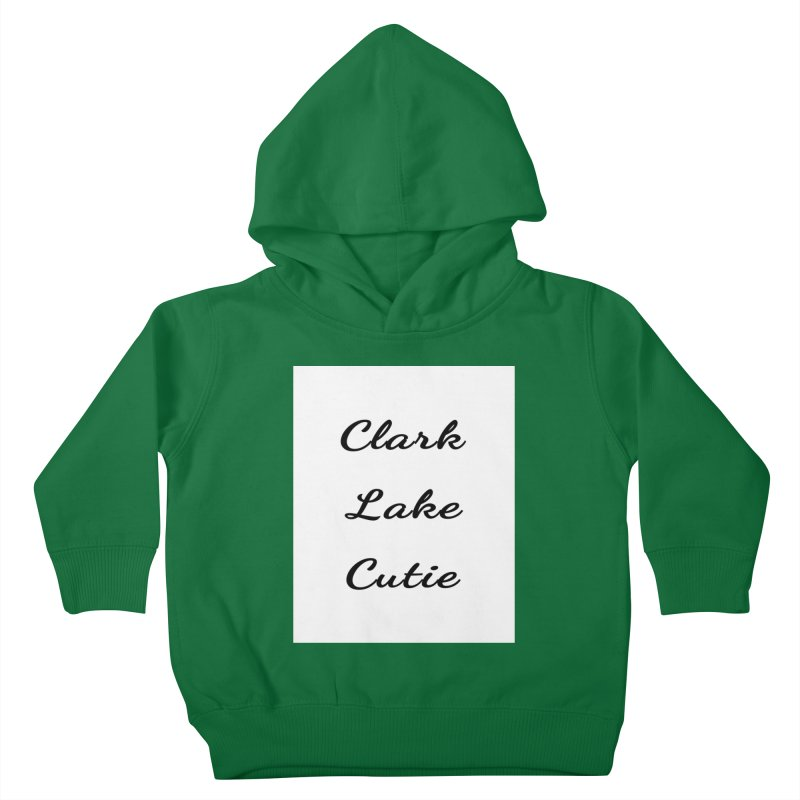 Clark Lake Cutie Script Kids Toddler Pullover Hoody by RNF's Artist Shop