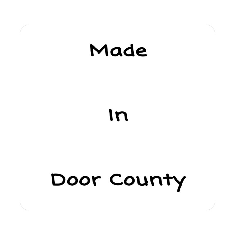Made in Door County Women's T-Shirt by RNF's Artist Shop