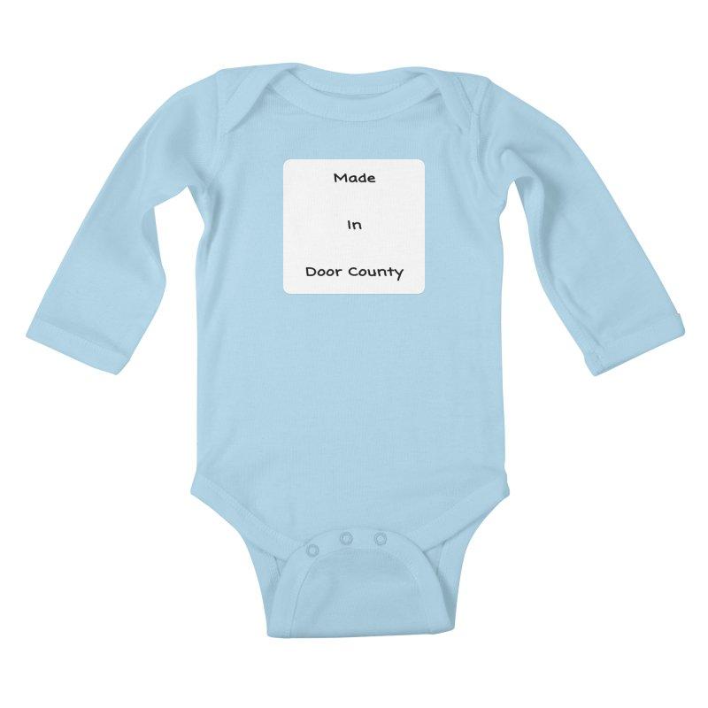 Made in Door County Kids Baby Longsleeve Bodysuit by RNF's Artist Shop