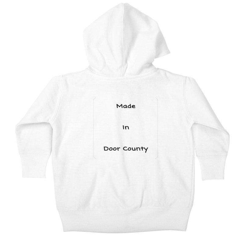 Made in Door County Kids Baby Zip-Up Hoody by RNF's Artist Shop