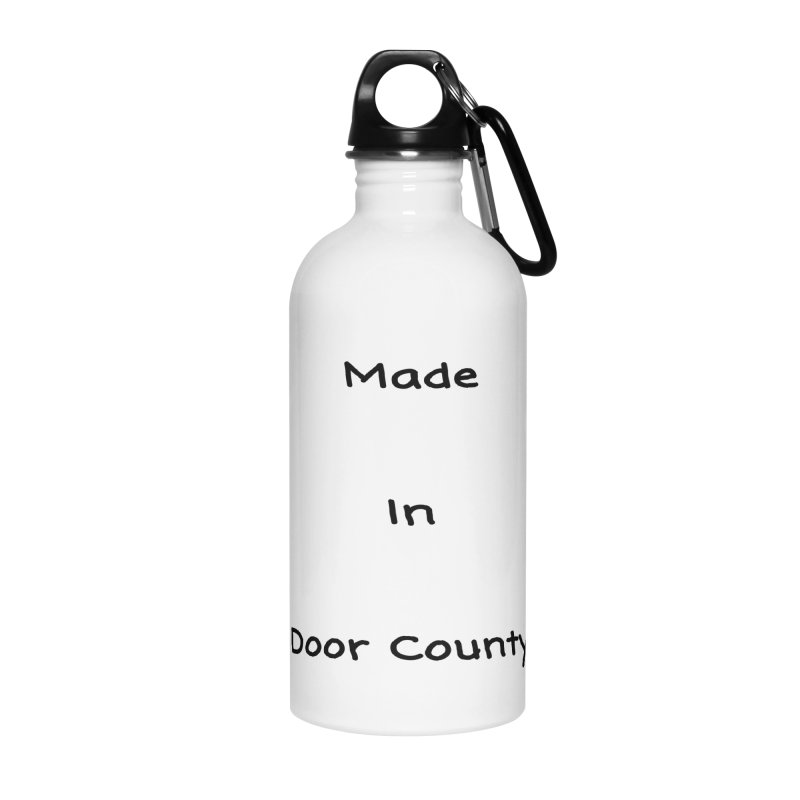 Made in Door County Accessories Water Bottle by RNF's Artist Shop