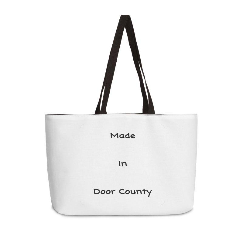 Made in Door County Accessories Weekender Bag Bag by RNF's Artist Shop