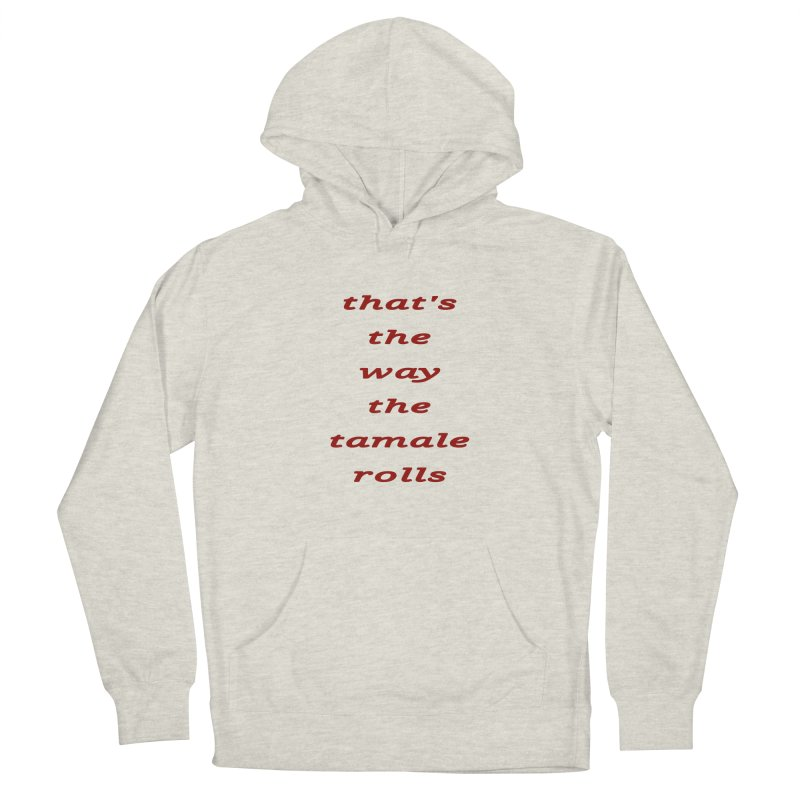 Tamale Men's Pullover Hoody by RNF's Artist Shop