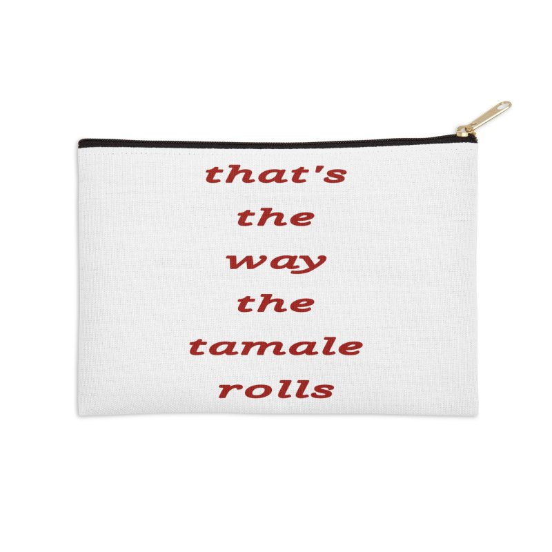 Tamale Accessories Zip Pouch by RNF's Artist Shop