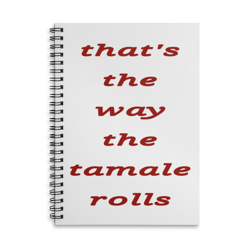 Tamale Accessories Lined Spiral Notebook by RNF's Artist Shop