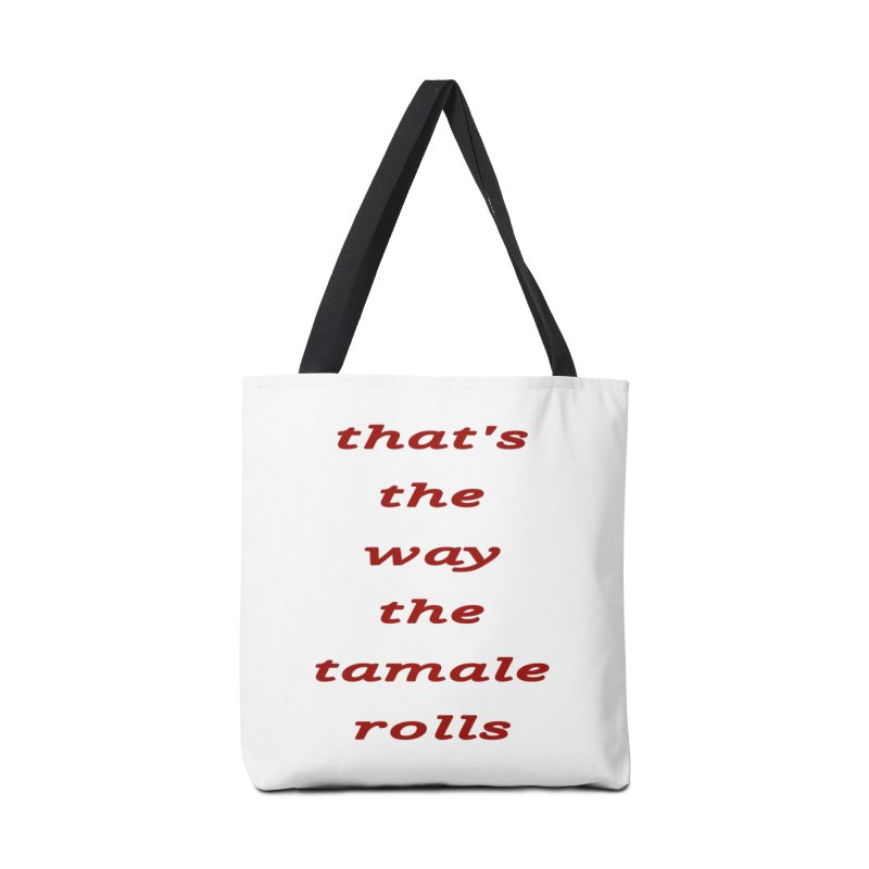 Tamale Accessories Tote Bag Bag by RNF's Artist Shop