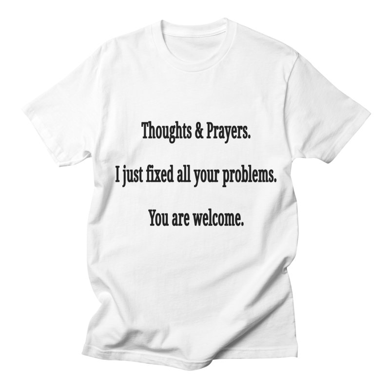 Thoughts and Prayers in Men's Regular T-Shirt White by RNF's Artist Shop