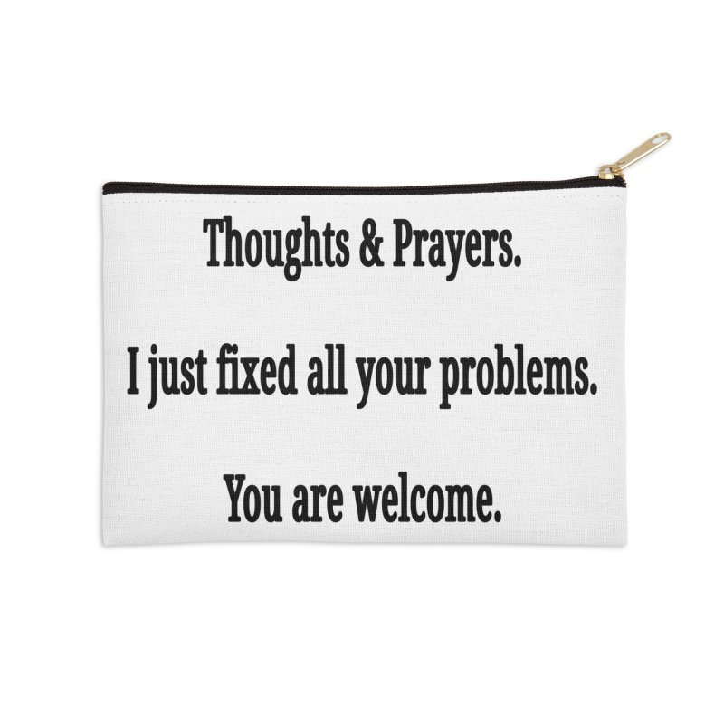 Thoughts and Prayers Accessories Zip Pouch by RNF's Artist Shop