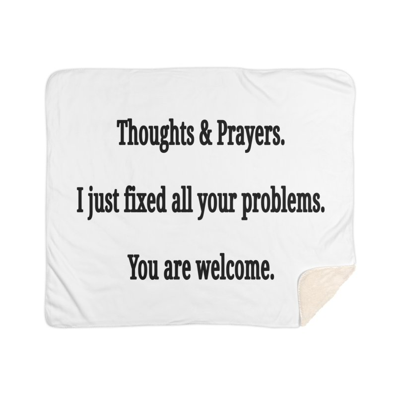 Thoughts and Prayers Home Sherpa Blanket Blanket by RNF's Artist Shop