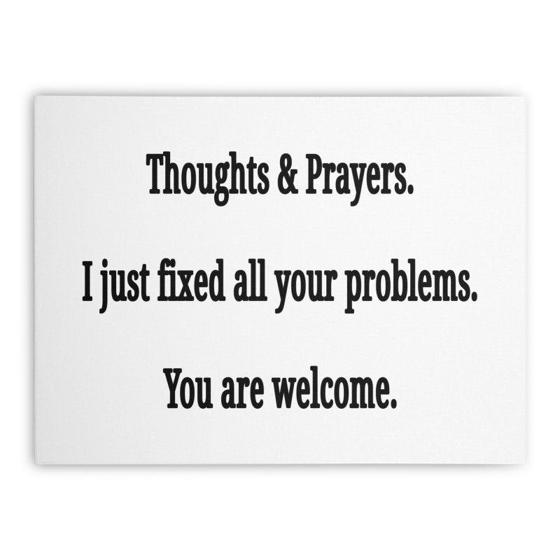 Thoughts and Prayers Home Stretched Canvas by RNF's Artist Shop