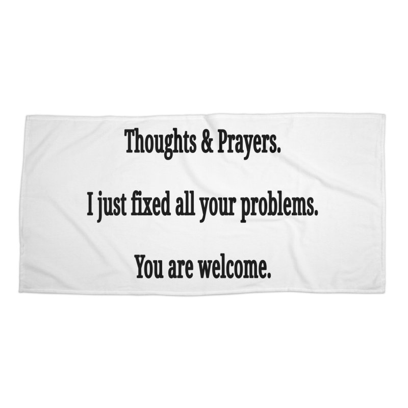 Thoughts and Prayers Accessories Beach Towel by RNF's Artist Shop