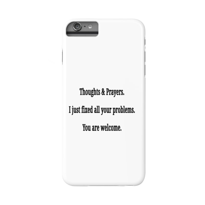 Thoughts and Prayers Accessories Phone Case by RNF's Artist Shop