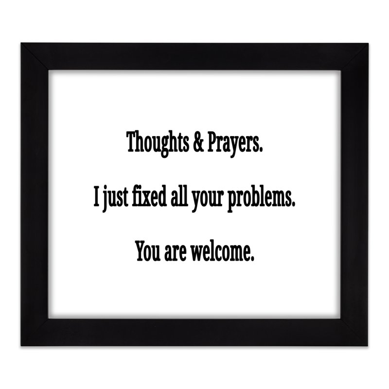 Thoughts and Prayers Home Framed Fine Art Print by RNF's Artist Shop