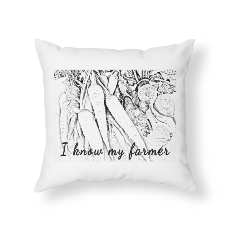 I know my farmer Home Throw Pillow by RNF's Artist Shop