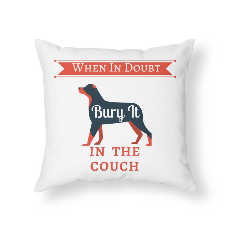 When In Doubt Bury It In The Couch Home Throw Pillow by The Outrider Outpost