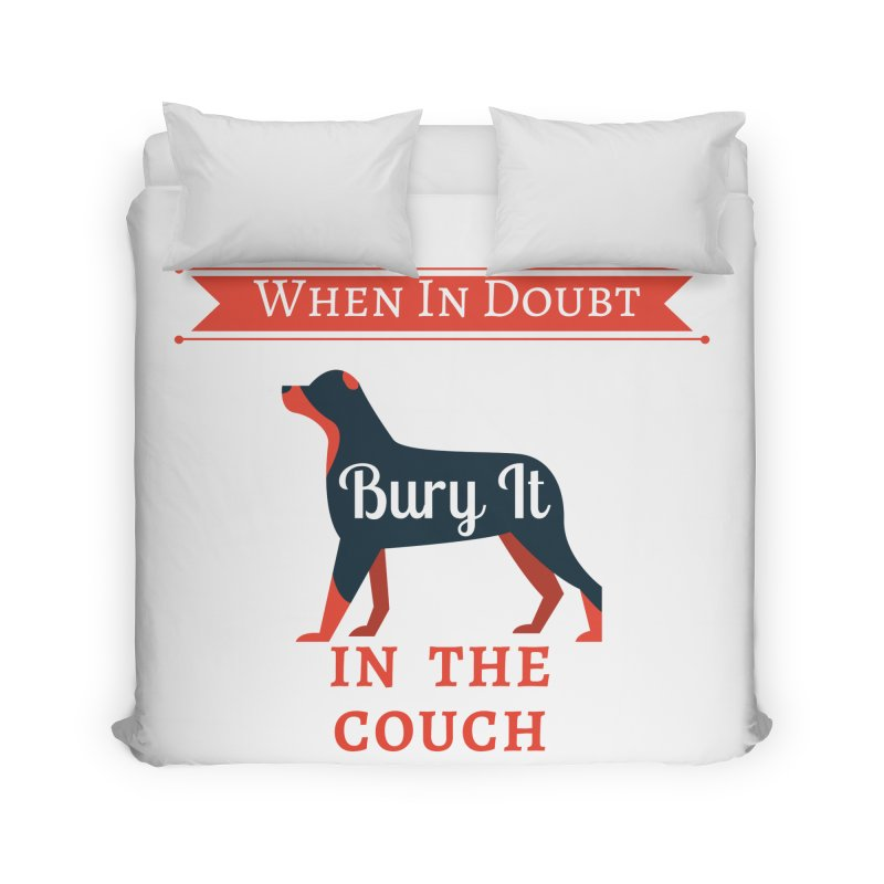 When In Doubt Bury It In The Couch Home Duvet by The Outrider Outpost