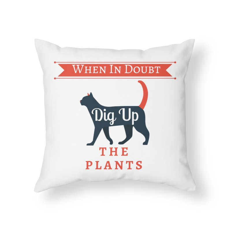 WID Dig Up Plants Home Throw Pillow by The Outrider Outpost