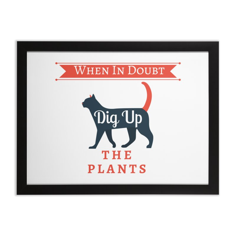 WID Dig Up Plants Home Framed Fine Art Print by The Outrider Outpost