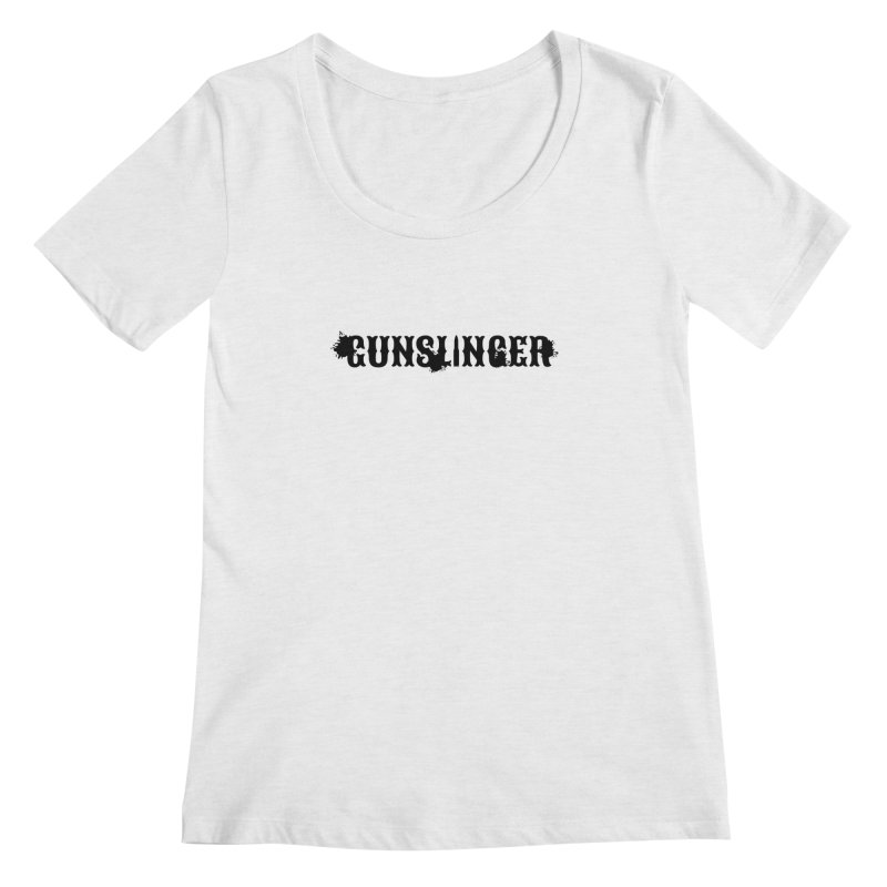 Gunslinger Women's Regular Scoop Neck by RandomEncounterProductions's Artist Shop