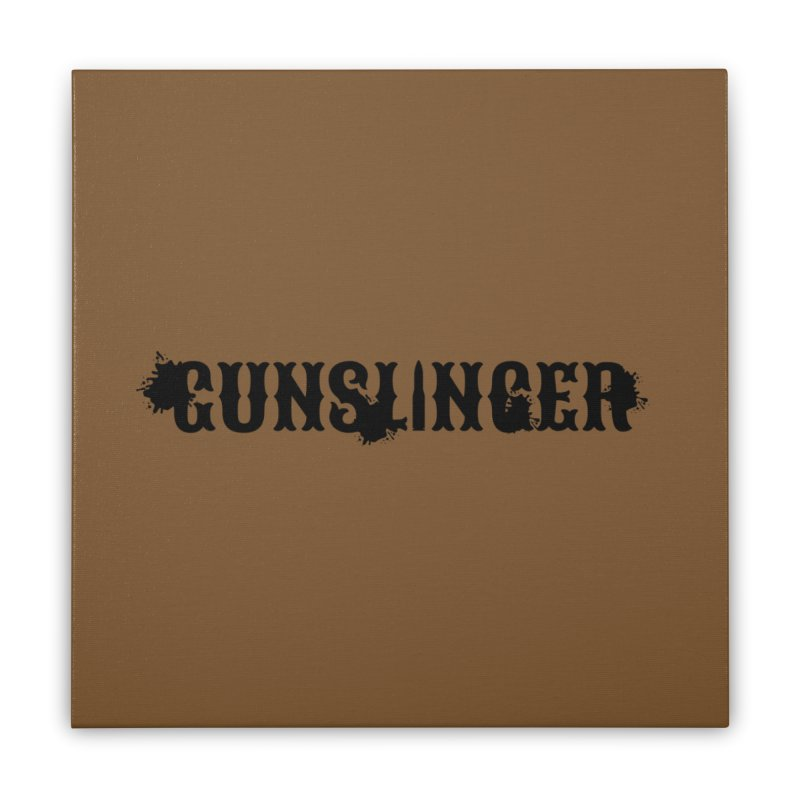 Gunslinger Home Stretched Canvas by RandomEncounterProductions's Artist Shop