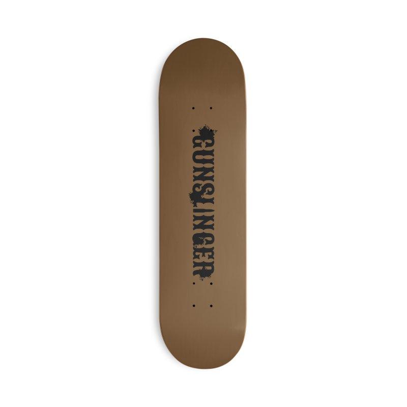 Gunslinger Accessories Deck Only Skateboard by RandomEncounterProductions's Artist Shop