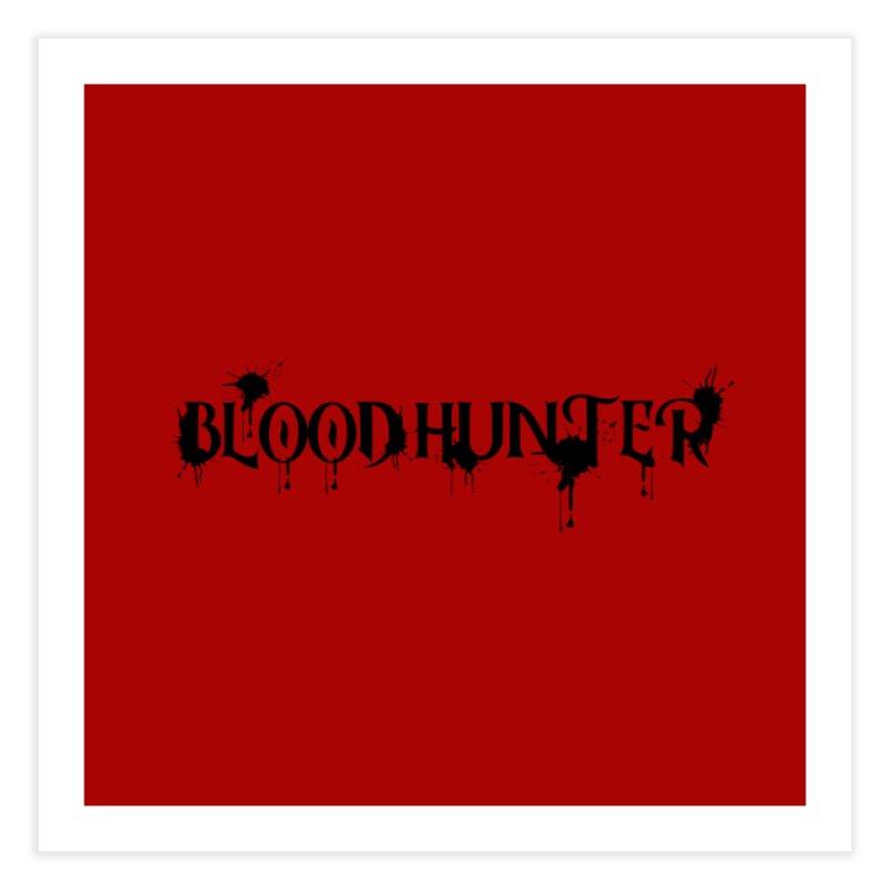 Blood Hunter Home Fine Art Print by RandomEncounterProductions's Artist Shop