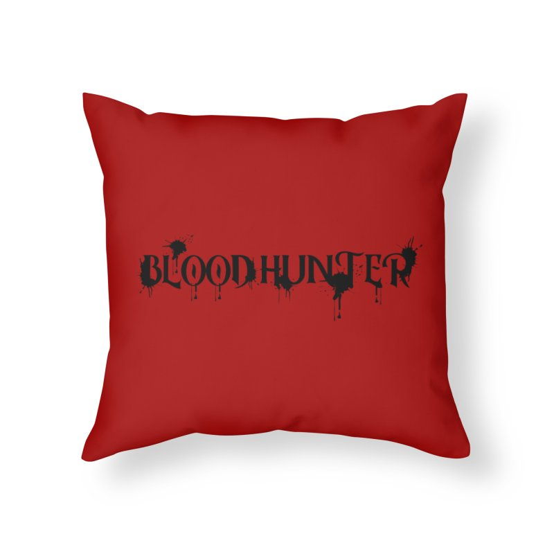 Blood Hunter Home Throw Pillow by RandomEncounterProductions's Artist Shop