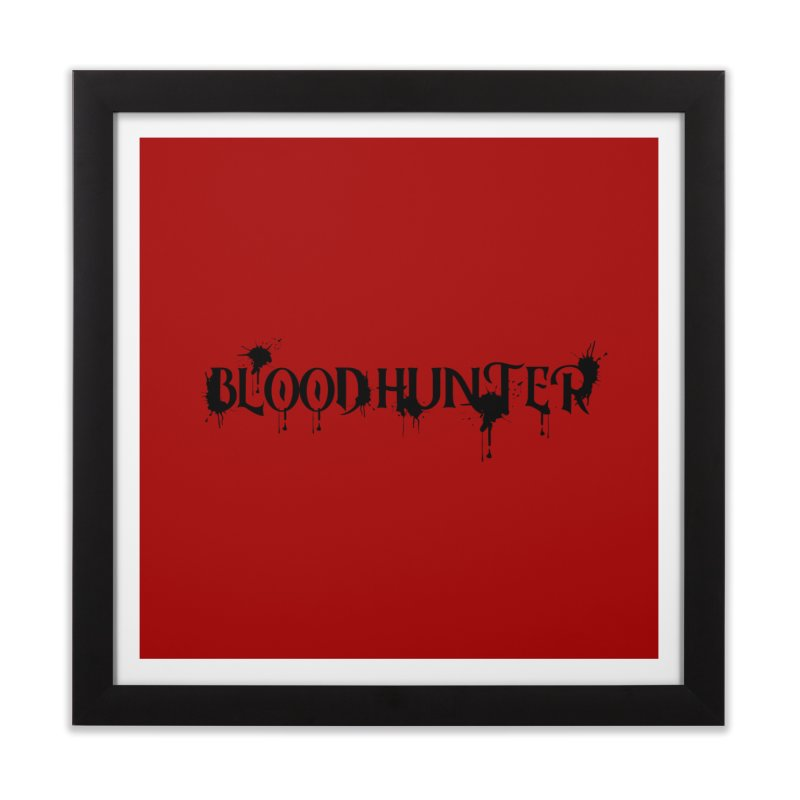 Blood Hunter Home Framed Fine Art Print by RandomEncounterProductions's Artist Shop