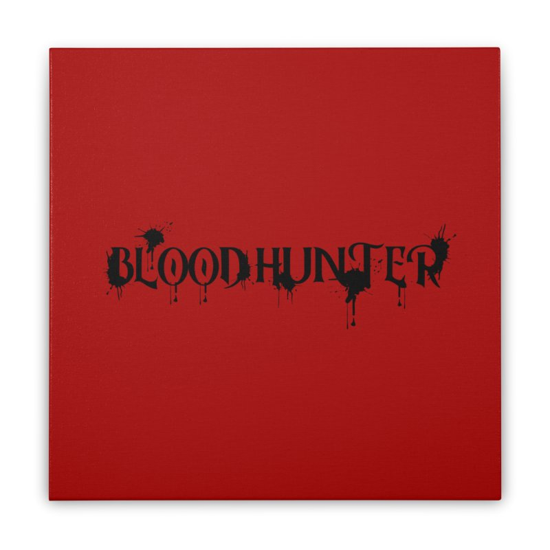 Blood Hunter Home Stretched Canvas by RandomEncounterProductions's Artist Shop