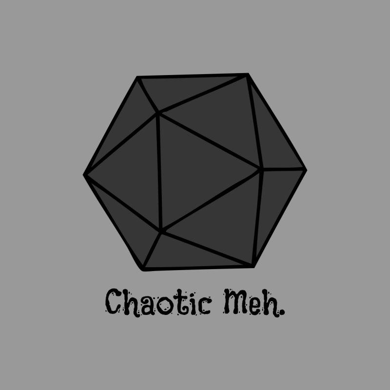 Chaotic Meh. Men's Tank by RandomEncounterProductions's Artist Shop