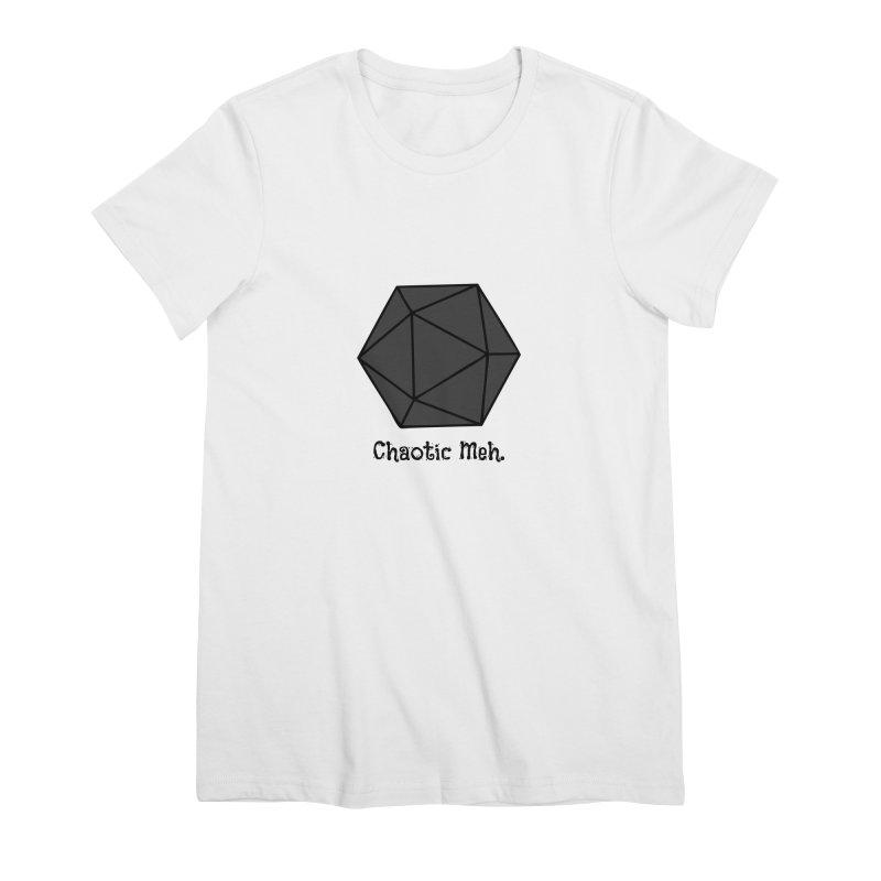Chaotic Meh. Women's Premium T-Shirt by RandomEncounterProductions's Artist Shop