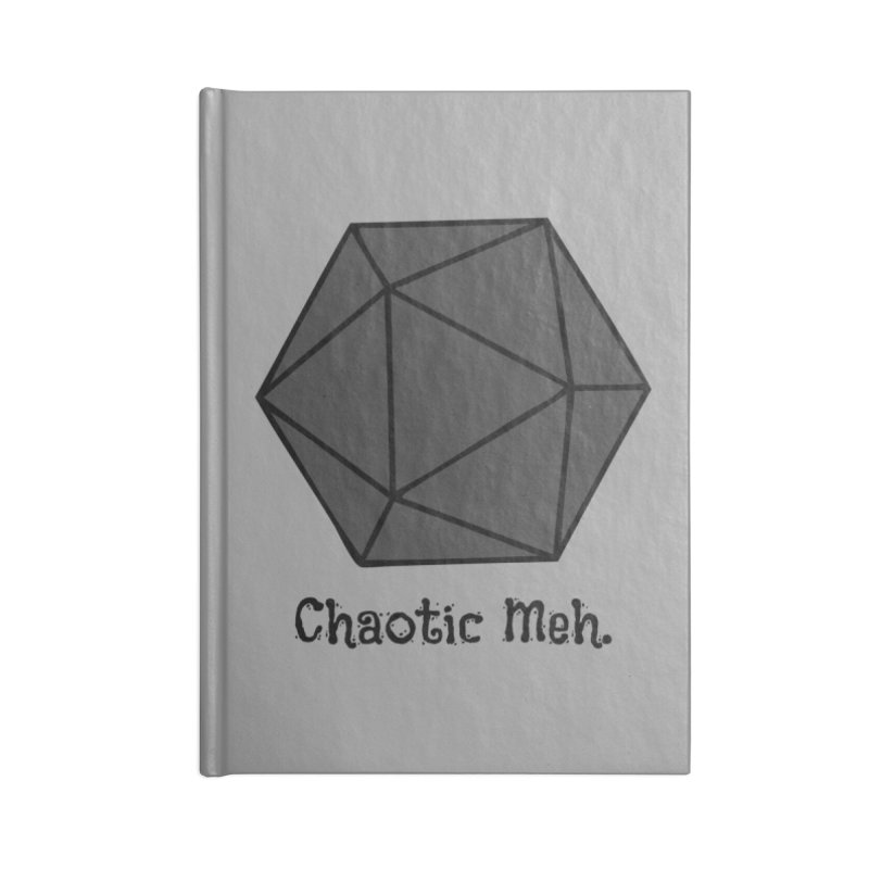 Chaotic Meh. Accessories Blank Journal Notebook by RandomEncounterProductions's Artist Shop