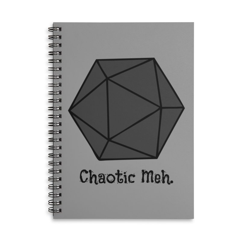 Chaotic Meh. Accessories Lined Spiral Notebook by RandomEncounterProductions's Artist Shop