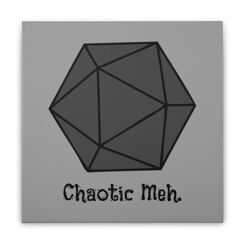 Chaotic Meh. Home Stretched Canvas by RandomEncounterProductions's Artist Shop