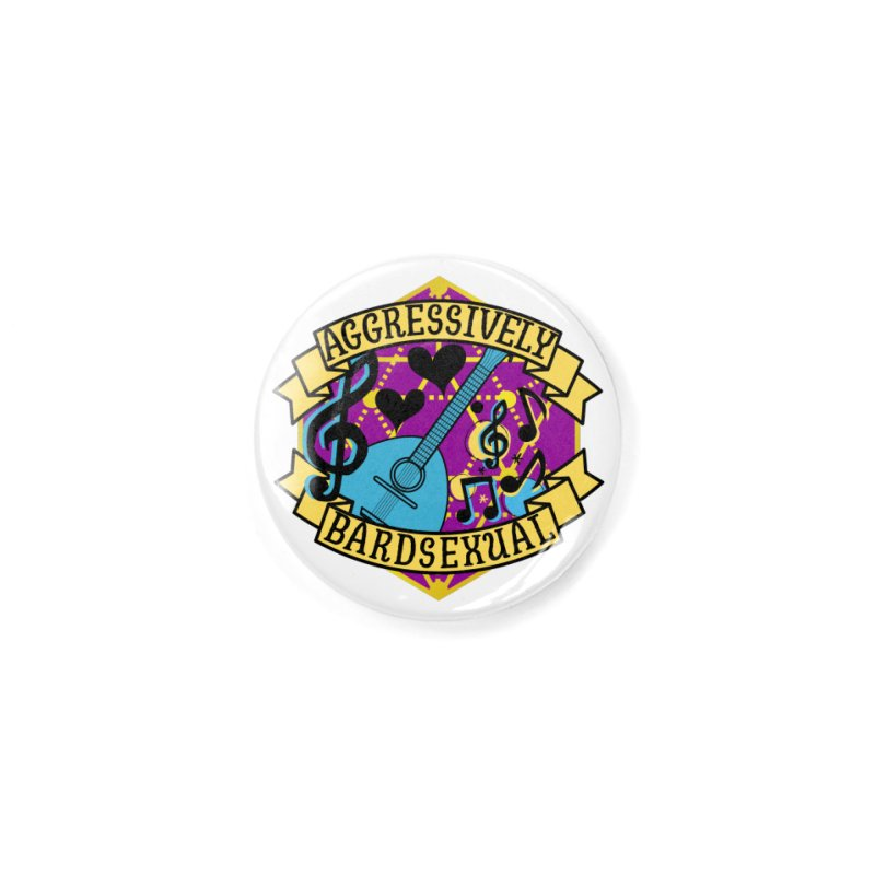 Aggressively Bardsexual Accessories Button by RandomEncounterProductions's Artist Shop
