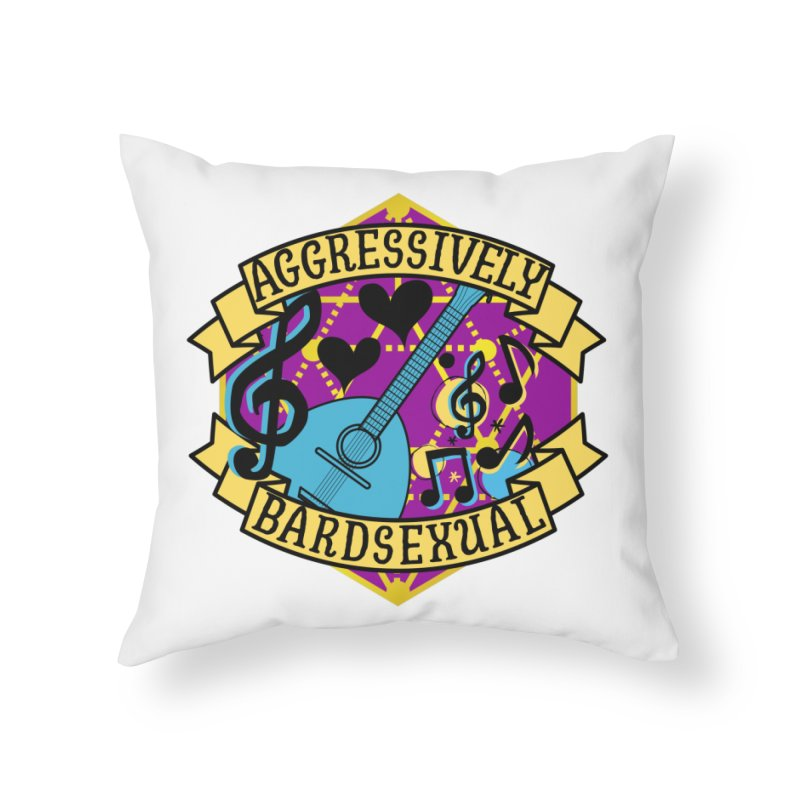 Aggressively Bardsexual Home Throw Pillow by RandomEncounterProductions's Artist Shop