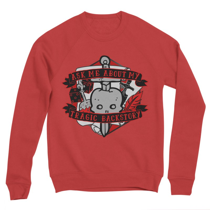 Ask Me About My Tragic Backstory Men's Sweatshirt by RandomEncounterProductions's Artist Shop
