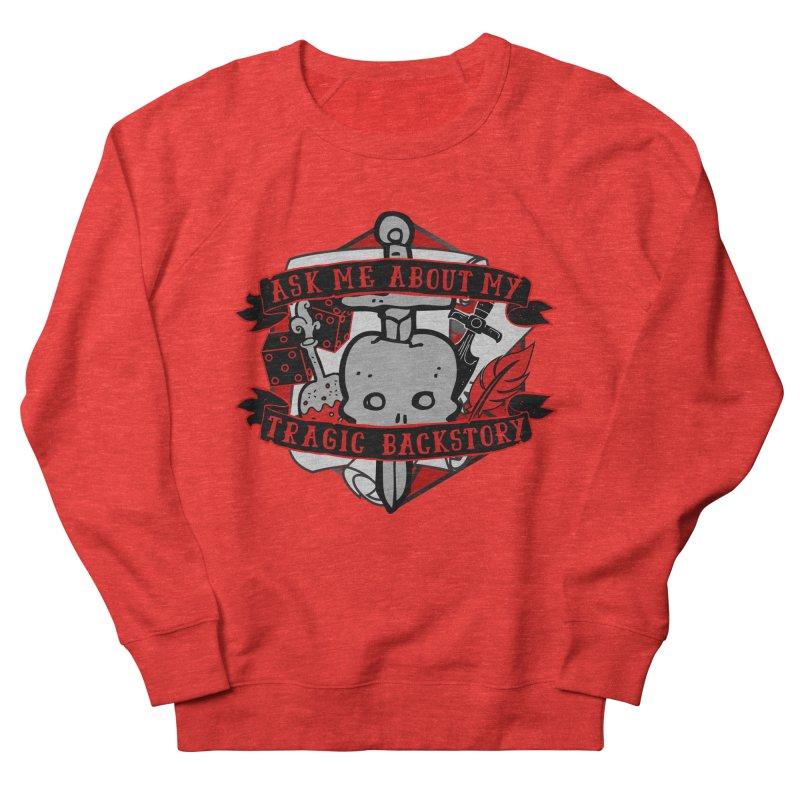 Ask Me About My Tragic Backstory Women's Sweatshirt by RandomEncounterProductions's Artist Shop