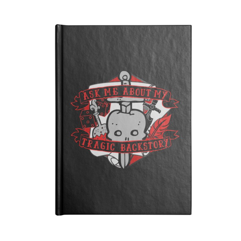 Ask Me About My Tragic Backstory Accessories Notebook by RandomEncounterProductions's Artist Shop