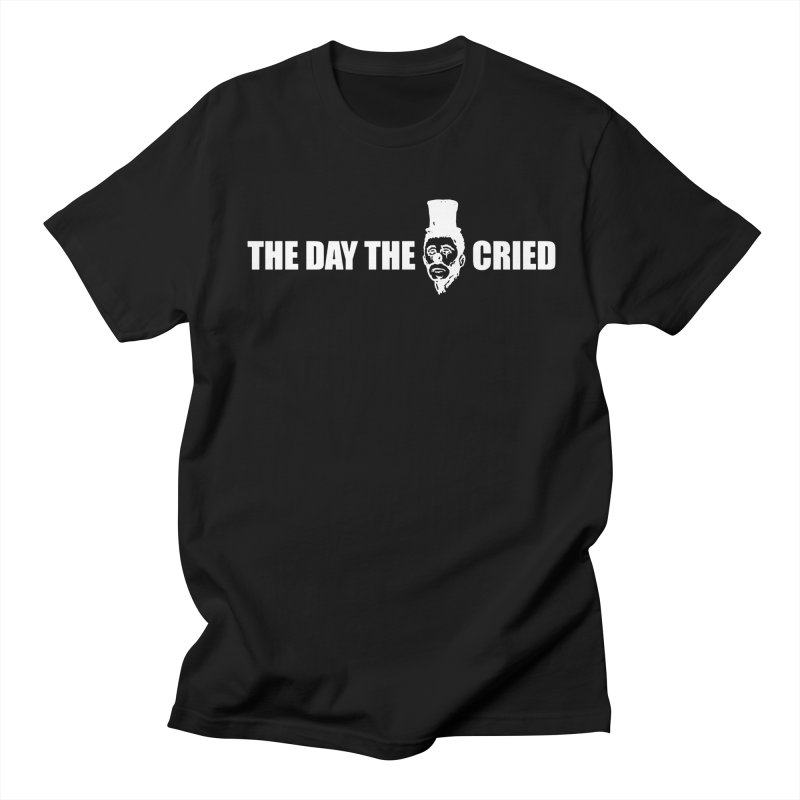 The Day the Clown Cried T-shirt Black Men's T-shirt by RawGravy's Artist Shop