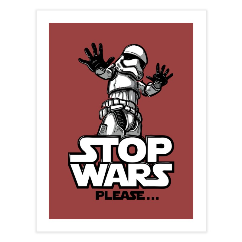 Stop wars, please! Home Fine Art Print by Rax's Artist Shop