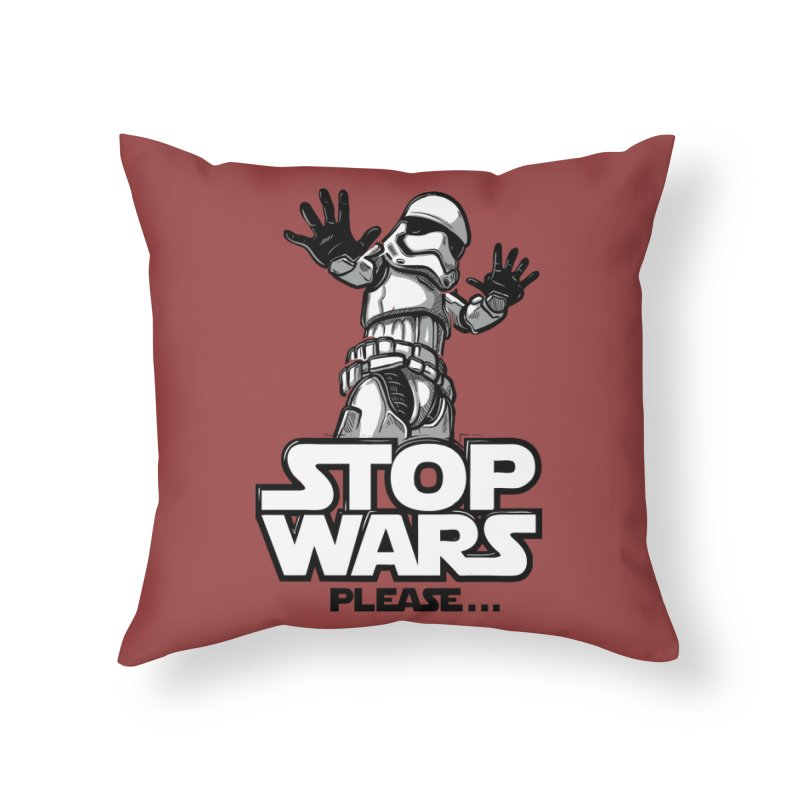 Stop wars, please! Home Throw Pillow by Rax's Artist Shop