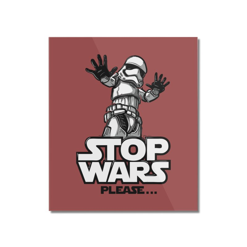 Stop wars, please! Home Mounted Acrylic Print by Rax's Artist Shop
