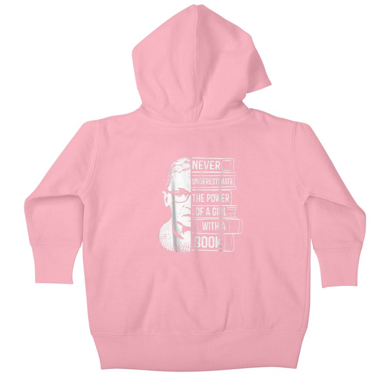 Never Underestimate Power of Girl With Book Shirt RBG Ruth Kids Baby Zip-Up Hoody by ReadingDesigns's Artist Shop