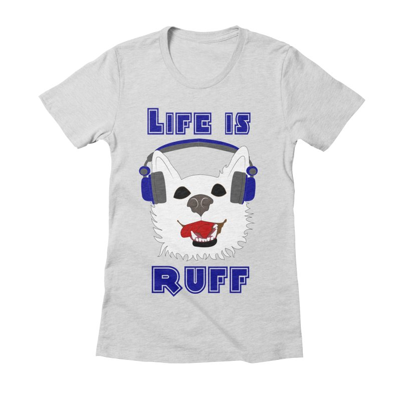 Life Is Ruff - Where Wolf Party Shirt Women's Fitted T-Shirt by Rebecca's Artist Shop