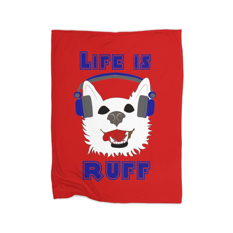 Life Is Ruff - Where Wolf Party Shirt Home Blanket by Rebecca's Artist Shop
